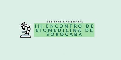 III Encontro de Biomedicina da Região Metropolitana de Sorocaba (SP)